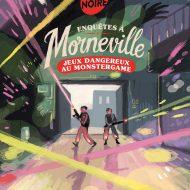 Enquêtes à Morneville : Jeux dangereux au Monstergame
