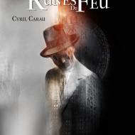 Parution des Runes de Feu de Cyril Carau